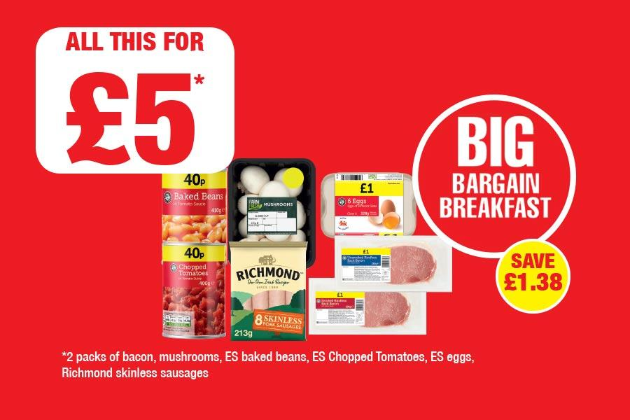 BIG BARGAIN BREAKFAST: *2 packs of bacon, mushrooms, ES baked beans, ES Chopped Tomatoes, ES eggs,  Richmond skinless sausages - All this for £5 at Family Shopper